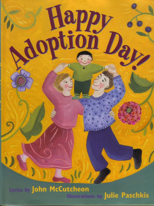 """McCutcheon's wonderful song commemorates the day when a child joins an adoptive family.  """"Paschkis's joyful fold art breathes new life into McCutcheon's upbeat tune about adoption."""" Booklist"""