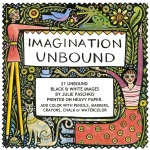 Imagination Unbound A portfolio of 21 Black and White drawings for you to color in. You can make up your own stories as you draw.